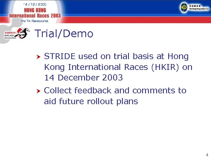 Trial/Demo STRIDE used on trial basis at Hong Kong International Races (HKIR) on 14