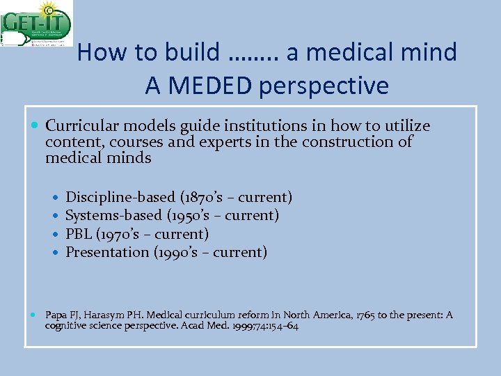 How to build ……. . a medical mind A MEDED perspective Curricular models guide