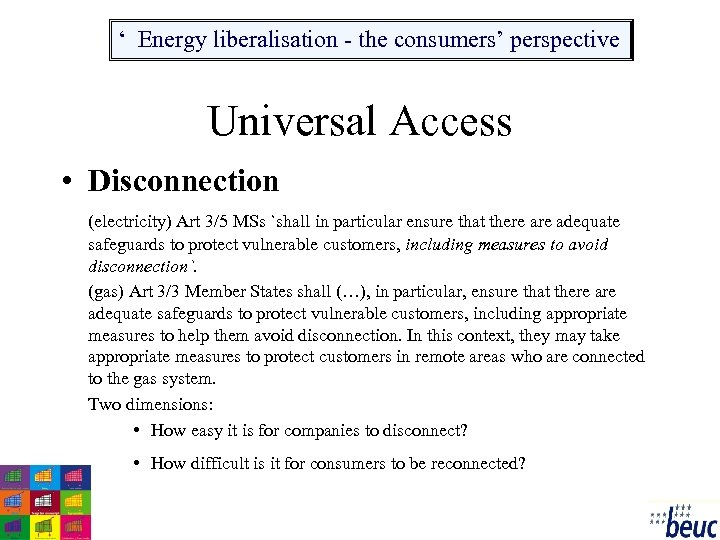 ' Energy liberalisation - the consumers' perspective Universal Access • Disconnection (electricity) Art 3/5