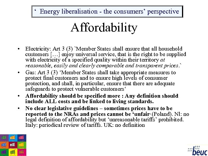 ' Energy liberalisation - the consumers' perspective Affordability • Electricity: Art 3 (3) `Member