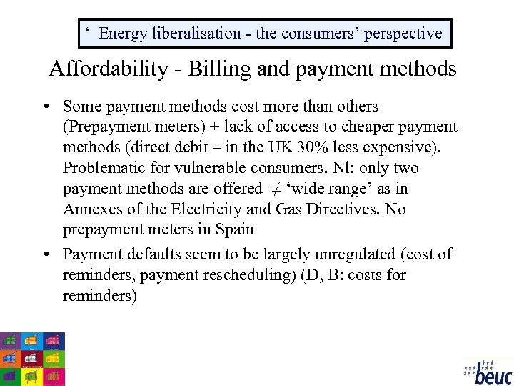 ' Energy liberalisation - the consumers' perspective Affordability - Billing and payment methods •