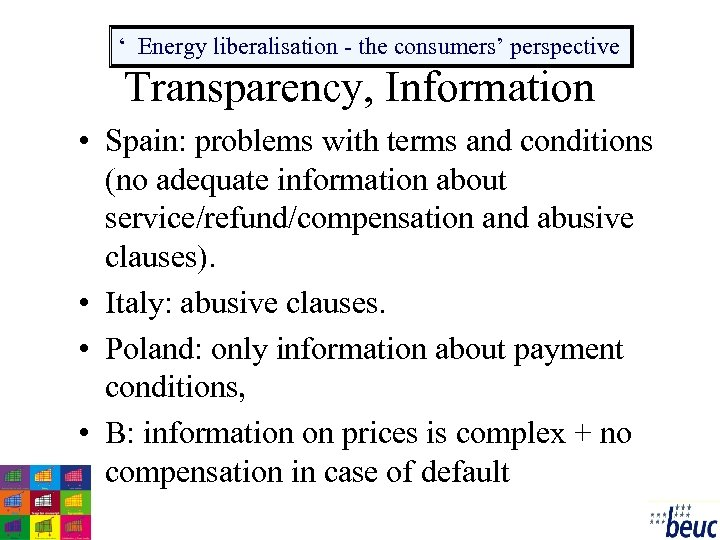 ' Energy liberalisation - the consumers' perspective Transparency, Information • Spain: problems with terms