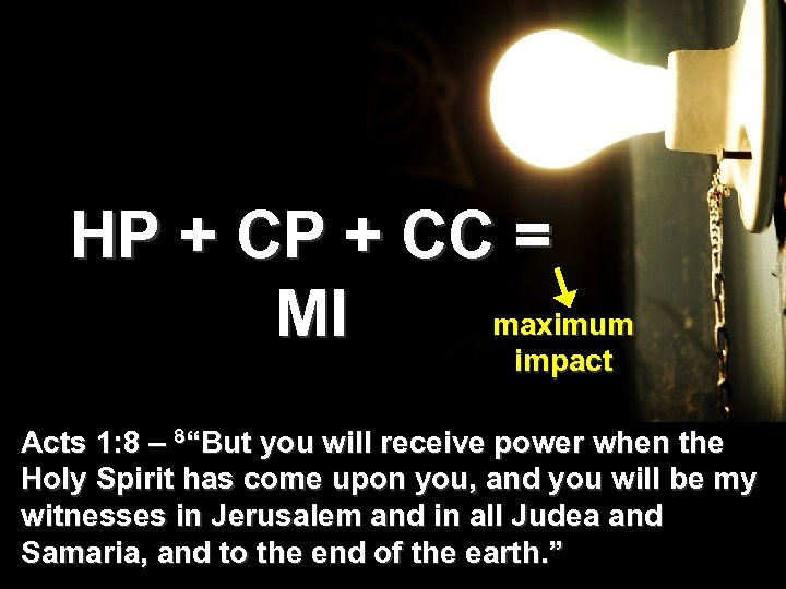"HP + CC = maximum MI impact Acts 1: 8 – 8""But you will"