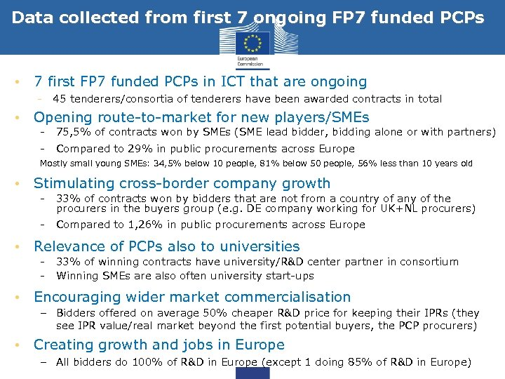 Data collected from first 7 ongoing FP 7 funded PCPs • 7 first FP