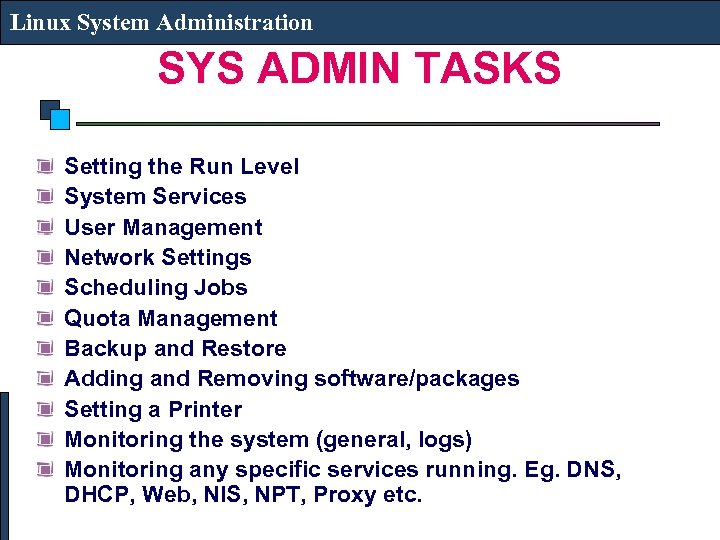Linux System Administration LINUX SYSTEM ADMINISTRATION Linux