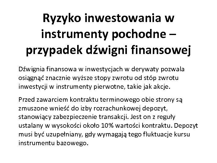 Ryzyko inwestowania w instrumenty pochodne – przypadek dźwigni finansowej Dźwignia finansowa w inwestycjach w