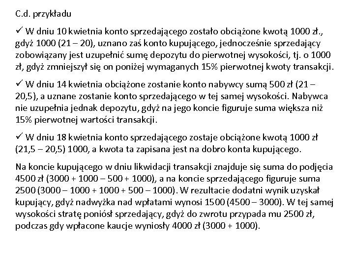 C. d. przykładu ü W dniu 10 kwietnia konto sprzedającego zostało obciążone kwotą 1000