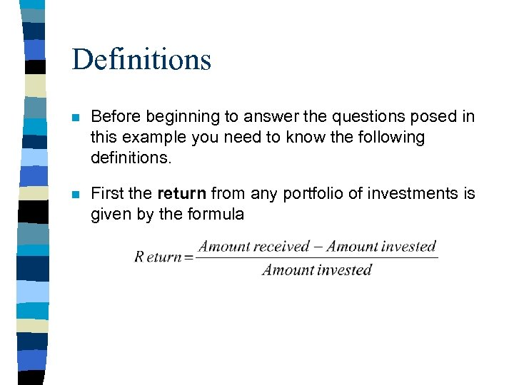Definitions n Before beginning to answer the questions posed in this example you need