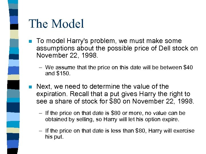 The Model n To model Harry's problem, we must make some assumptions about the