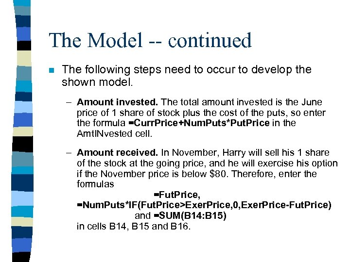 The Model -- continued n The following steps need to occur to develop the