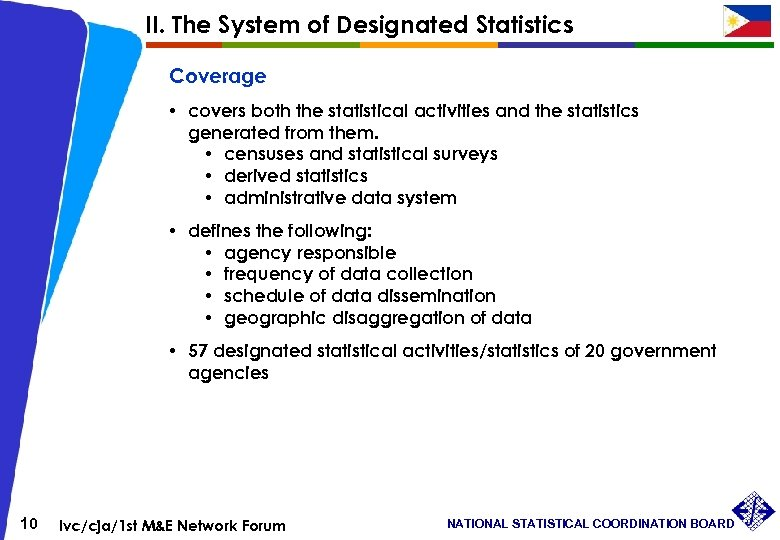 II. The System of Designated Statistics Coverage • covers both the statistical activities and