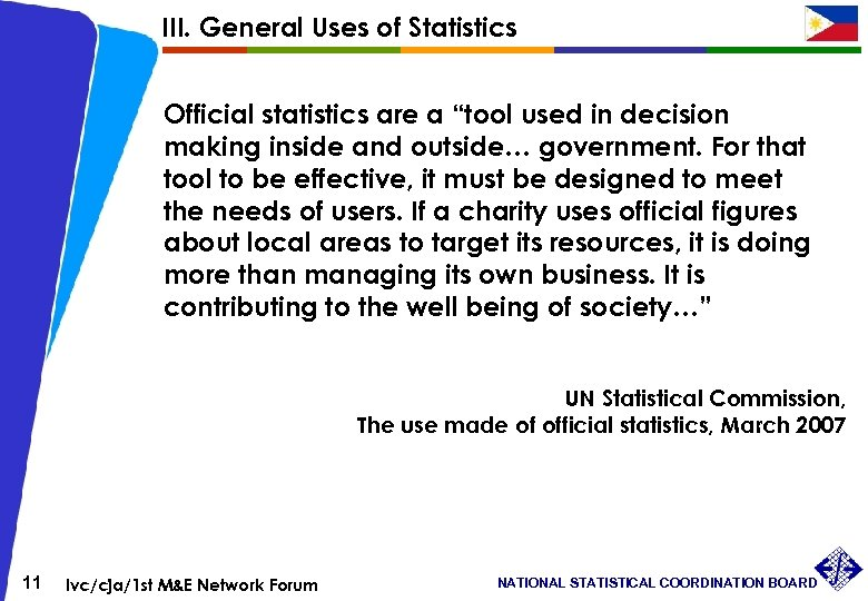 "III. General Uses of Statistics Official statistics are a ""tool used in decision making"