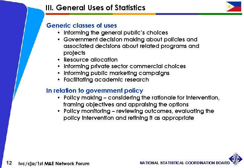 III. General Uses of Statistics Generic classes of uses • Informing the general public's