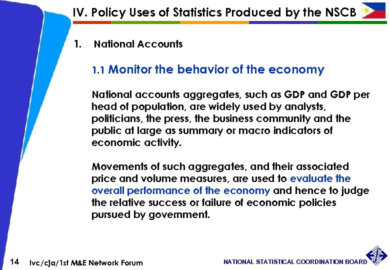 IV. Policy Uses of Statistics Produced by the NSCB 1. National Accounts 1. 1