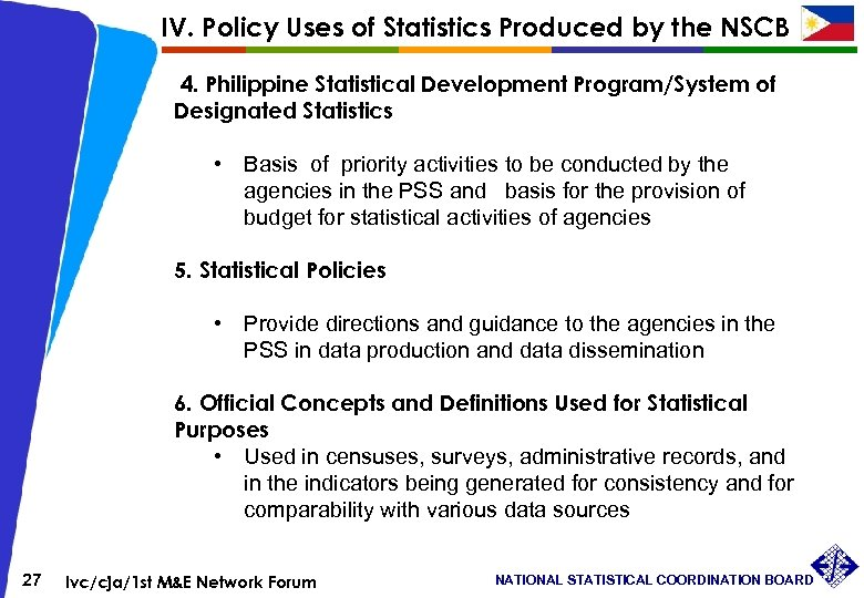 IV. Policy Uses of Statistics Produced by the NSCB 4. Philippine Statistical Development Program/System