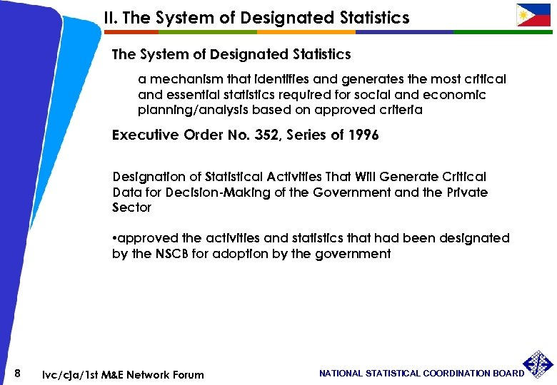II. The System of Designated Statistics a mechanism that identifies and generates the most