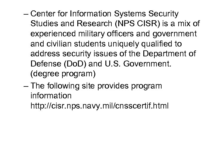 – Center for Information Systems Security Studies and Research (NPS CISR) is a mix