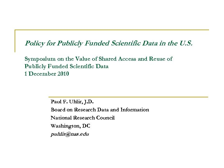 Policy for Publicly Funded Scientific Data in the U. S. Symposium on the Value