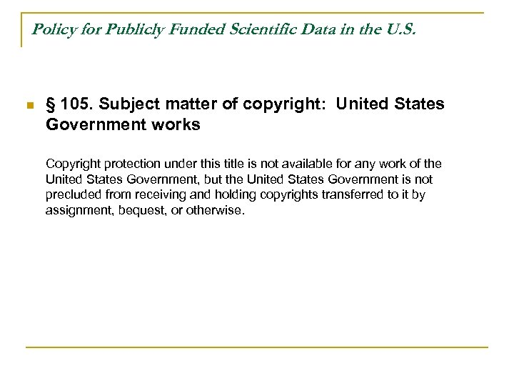 Policy for Publicly Funded Scientific Data in the U. S. n § 105. Subject