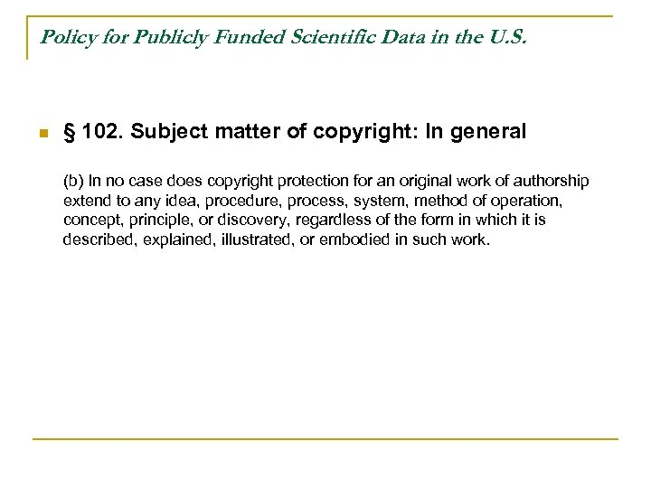 Policy for Publicly Funded Scientific Data in the U. S. n § 102. Subject