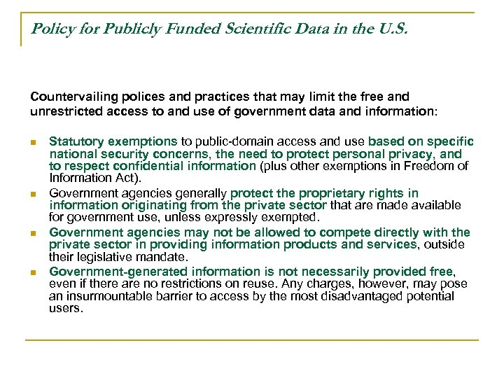 Policy for Publicly Funded Scientific Data in the U. S. Countervailing polices and practices