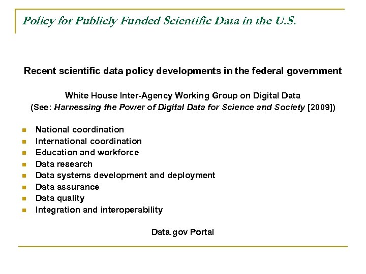 Policy for Publicly Funded Scientific Data in the U. S. Recent scientific data policy