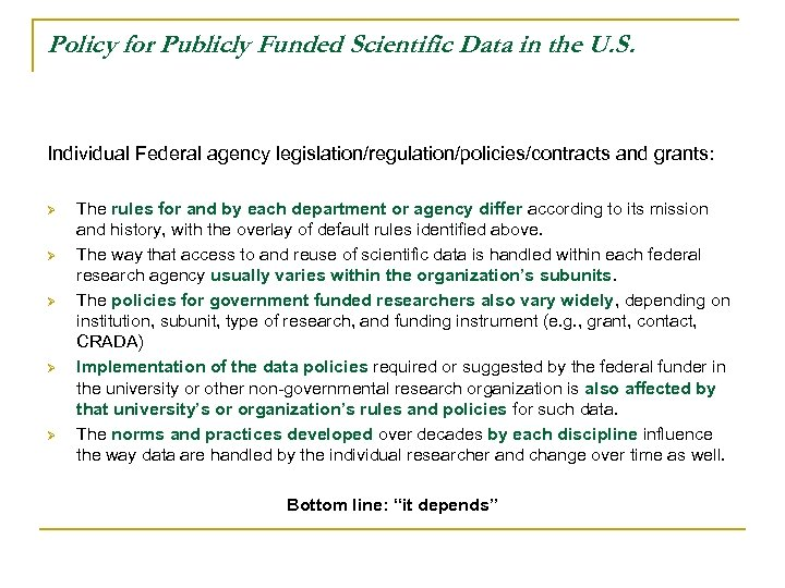 Policy for Publicly Funded Scientific Data in the U. S. Individual Federal agency legislation/regulation/policies/contracts