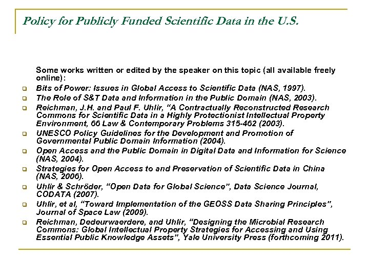 Policy for Publicly Funded Scientific Data in the U. S. q q q q