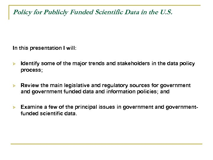 Policy for Publicly Funded Scientific Data in the U. S. In this presentation I