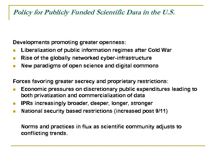 Policy for Publicly Funded Scientific Data in the U. S. Developments promoting greater openness: