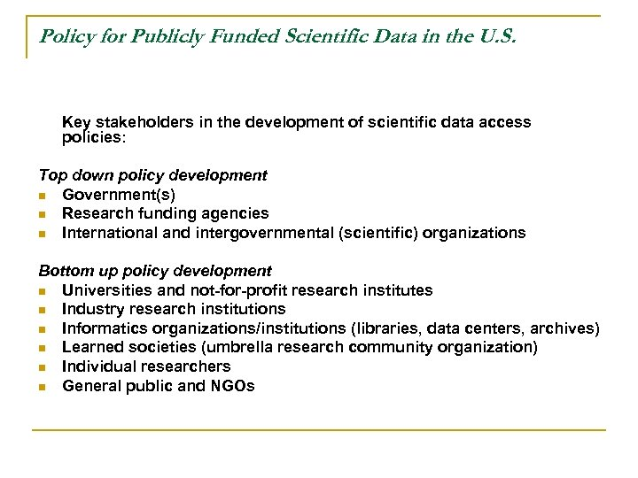 Policy for Publicly Funded Scientific Data in the U. S. Key stakeholders in the
