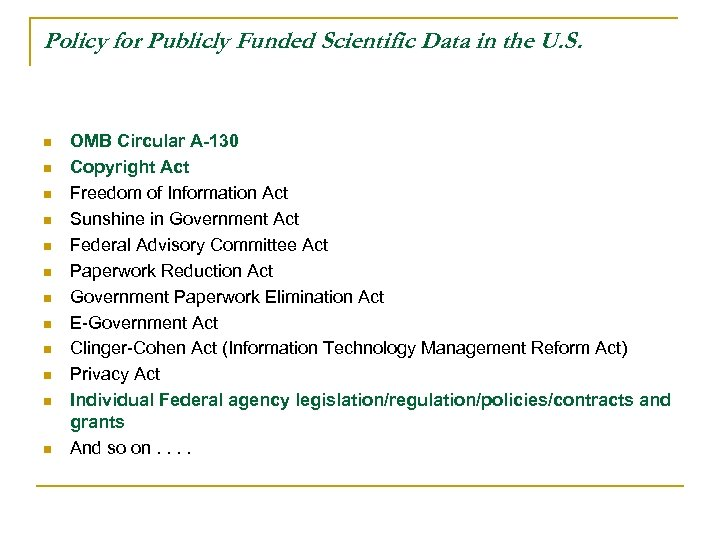 Policy for Publicly Funded Scientific Data in the U. S. n n n OMB