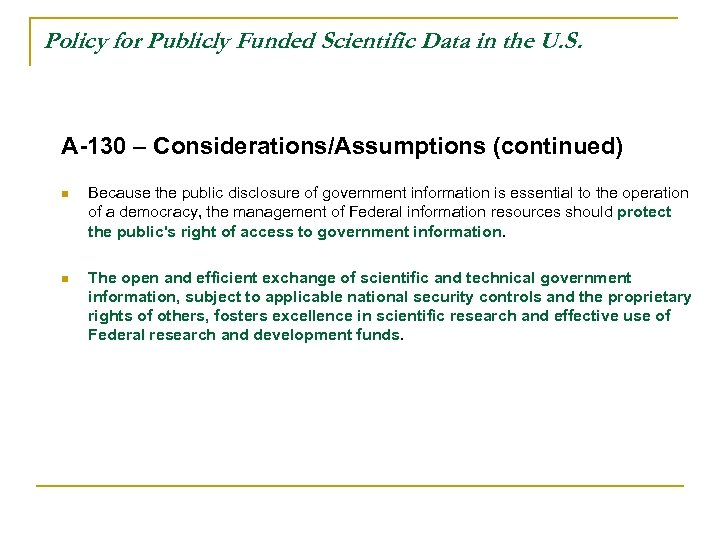 Policy for Publicly Funded Scientific Data in the U. S. A-130 – Considerations/Assumptions (continued)