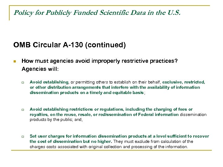 Policy for Publicly Funded Scientific Data in the U. S. OMB Circular A-130 (continued)