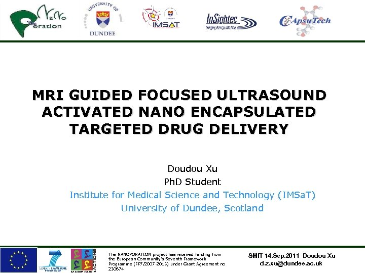 MRI GUIDED FOCUSED ULTRASOUND ACTIVATED NANO ENCAPSULATED TARGETED DRUG DELIVERY Doudou Xu Ph. D