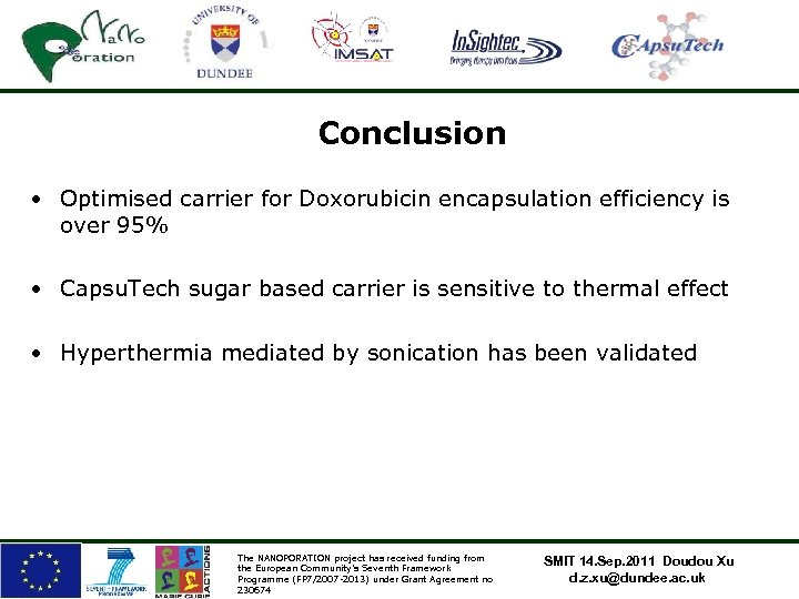 Conclusion • Optimised carrier for Doxorubicin encapsulation efficiency is over 95% • Capsu. Tech