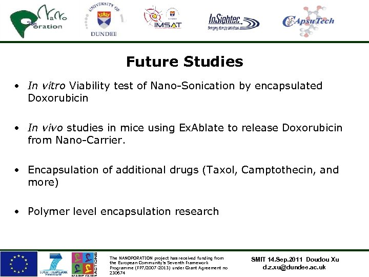 Future Studies • In vitro Viability test of Nano-Sonication by encapsulated Doxorubicin • In