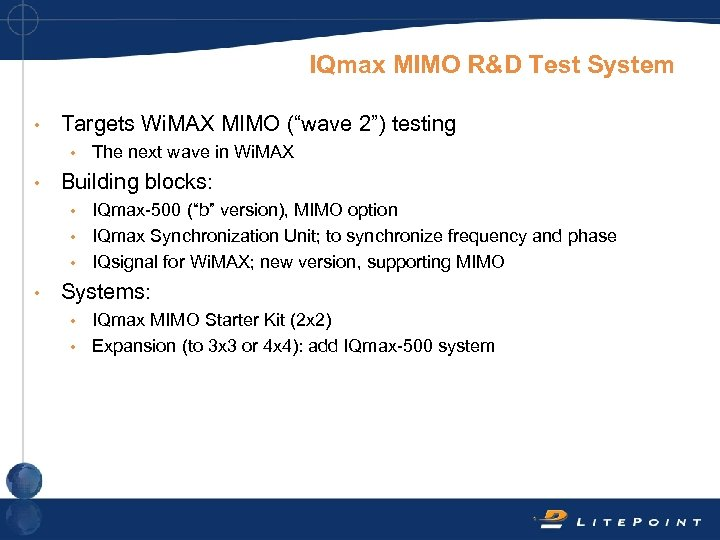 """IQmax MIMO R&D Test System • Targets Wi. MAX MIMO (""""wave 2"""") testing •"""