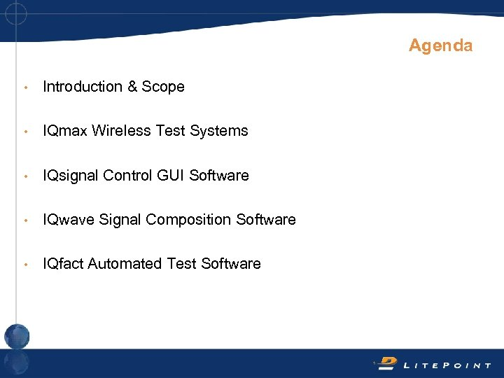 Agenda • Introduction & Scope • IQmax Wireless Test Systems • IQsignal Control GUI