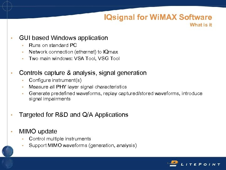 IQsignal for Wi. MAX Software What is it • GUI based Windows application •