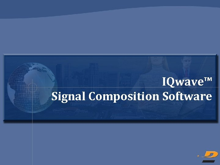 IQwave™ Signal Composition Software