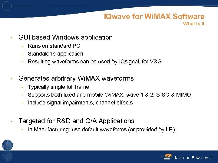 IQwave for Wi. MAX Software What is it • GUI based Windows application Runs