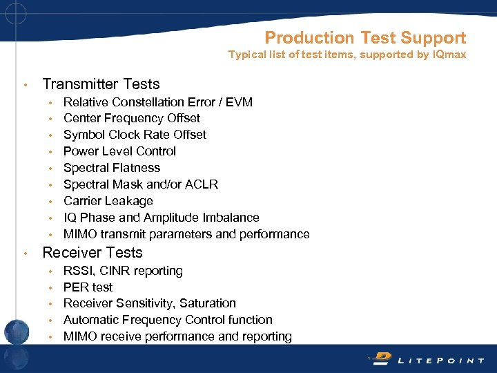 Production Test Support Typical list of test items, supported by IQmax • Transmitter Tests