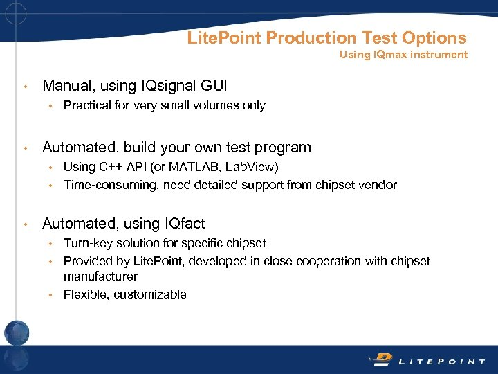 Lite. Point Production Test Options Using IQmax instrument • Manual, using IQsignal GUI •