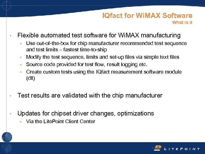 IQfact for Wi. MAX Software What is it • Flexible automated test software for