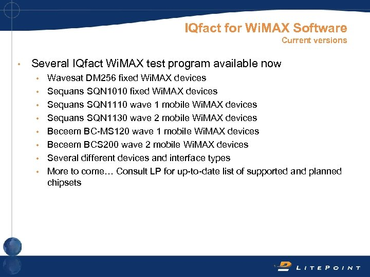 IQfact for Wi. MAX Software Current versions • Several IQfact Wi. MAX test program