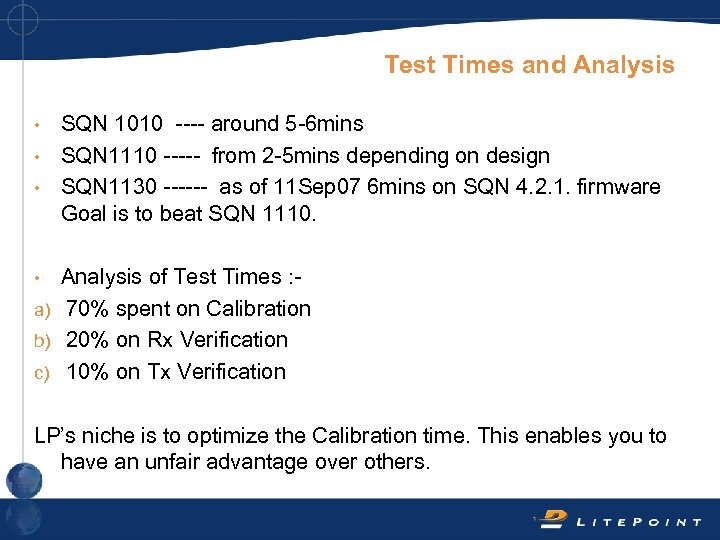 Test Times and Analysis SQN 1010 ---- around 5 -6 mins • SQN 1110