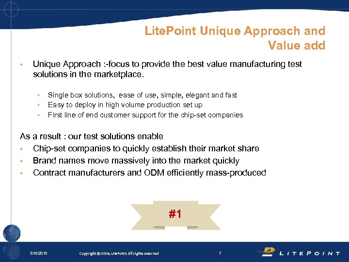 Lite. Point Unique Approach and Value add • Unique Approach : -focus to provide