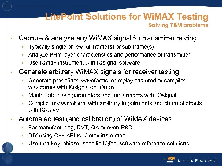Lite. Point Solutions for Wi. MAX Testing Solving T&M problems • Capture & analyze