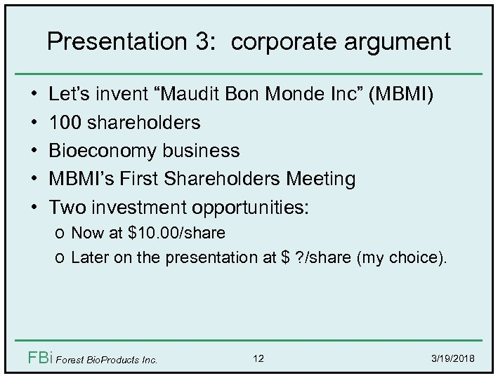 """Presentation 3: corporate argument • • • Let's invent """"Maudit Bon Monde Inc"""" (MBMI)"""